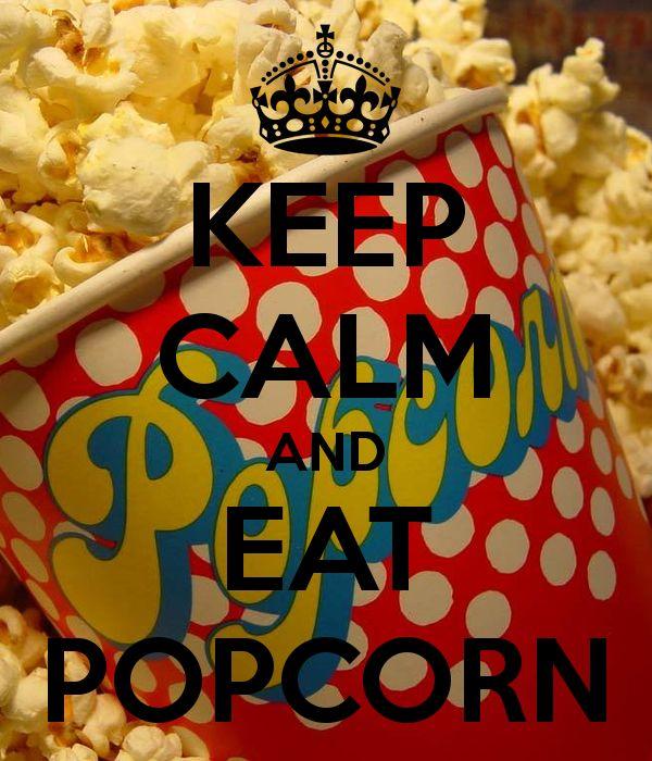 KEEP CALM AND EAT POPCORN