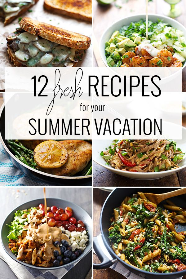 12 Fresh Recipes for your Summer Vacation
