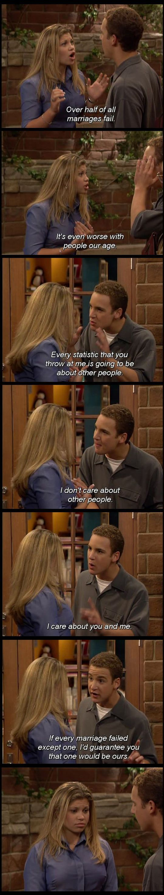 When I first saw this show I was at an eye doctor's appointment and I enjoyed it so much I didn't want to leave. Well this was my Boy Meets World episode and ever since then I've loved it