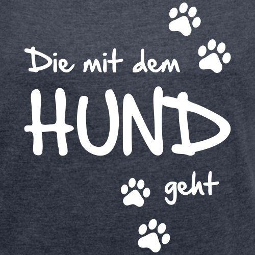 Frauen T-Shirt mit gerollten Ärmeln – Die mit dem HUND geht | Frauen T-Shirt mit gerollten Ärmeln – Edith Harringhaus