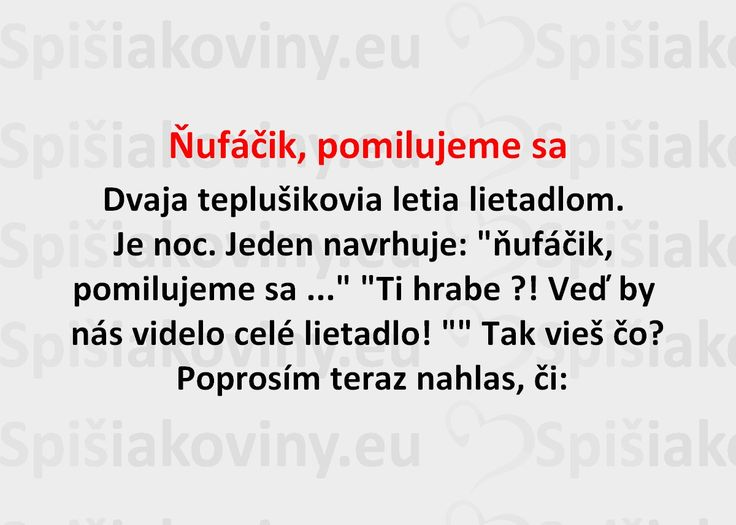 Ňufáčik, pomilujeme sa - Spišiakoviny.eu