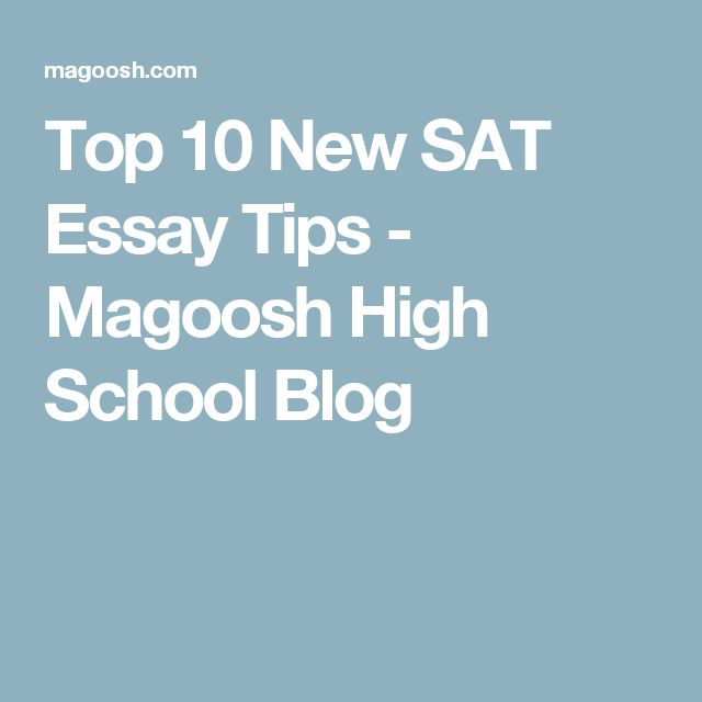 Top  New Sat Essay Tips  Magoosh High School Blog  Sat  Top  New Sat Essay Tips  Magoosh High School Blog  Sat  Pinterest   Essay Prompts And High School