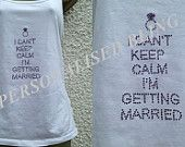 i cant keep calm im getting married t shirt  personalised wedding