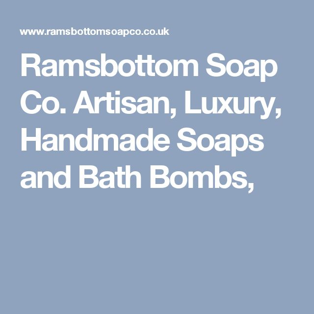 Ramsbottom Soap Co. Artisan, Luxury, Handmade Soaps and Bath Bombs,
