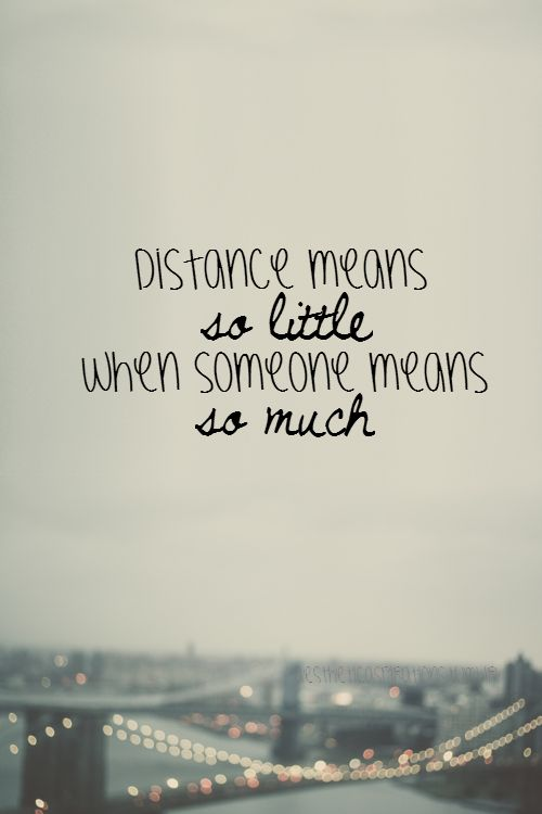 Today makes 3 and a half years spent with the man of my dreams, and this quote truly hits me right in the feels. Being a little over an hour away from eachother all the time sucks, but I know we're gonna make it! <3 Our love is growing more and more each day!<3