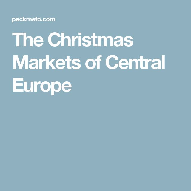 The Christmas Markets of Central Europe