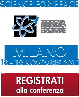 4° CONFERENZA MONDIALE SCIENCE FOR PEACE - 16 -> 17 November 2012 - ITALY