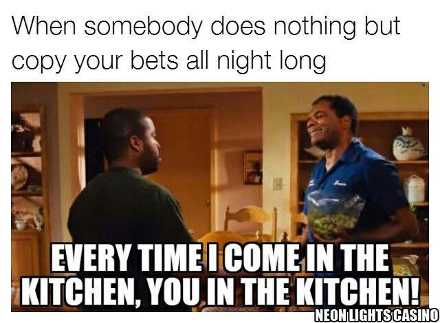 #meme #casino #gambling #betting #poker #roulette #friday #icecube #pops #kitchen