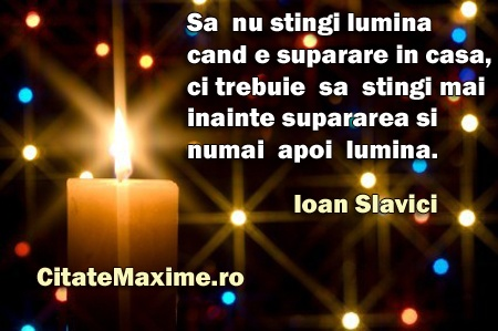"""Sa nu stingi lumina cand e suparare in casa,ci trebuie sa stingi mai inainte supararea si numai apoi lumina.""  #CitatImagine de Ioan Slavici  Iti place acest #citat? ♥Like♥ si ♥Share♥ cu prietenii tai.  #CitateImagini: #Casnicie #IoanSlavici #romania #quotes  Vezi mai multe #citate pe http://citatemaxime.ro/"