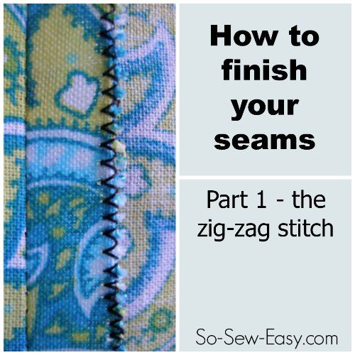 How to finish your seams with a zig-zag stitch.  Stitch width and length suggestions.
