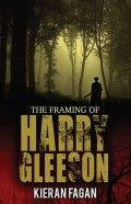 The truth behind the tragedy: The Framing of Harry Gleeson by Kieran Fagan