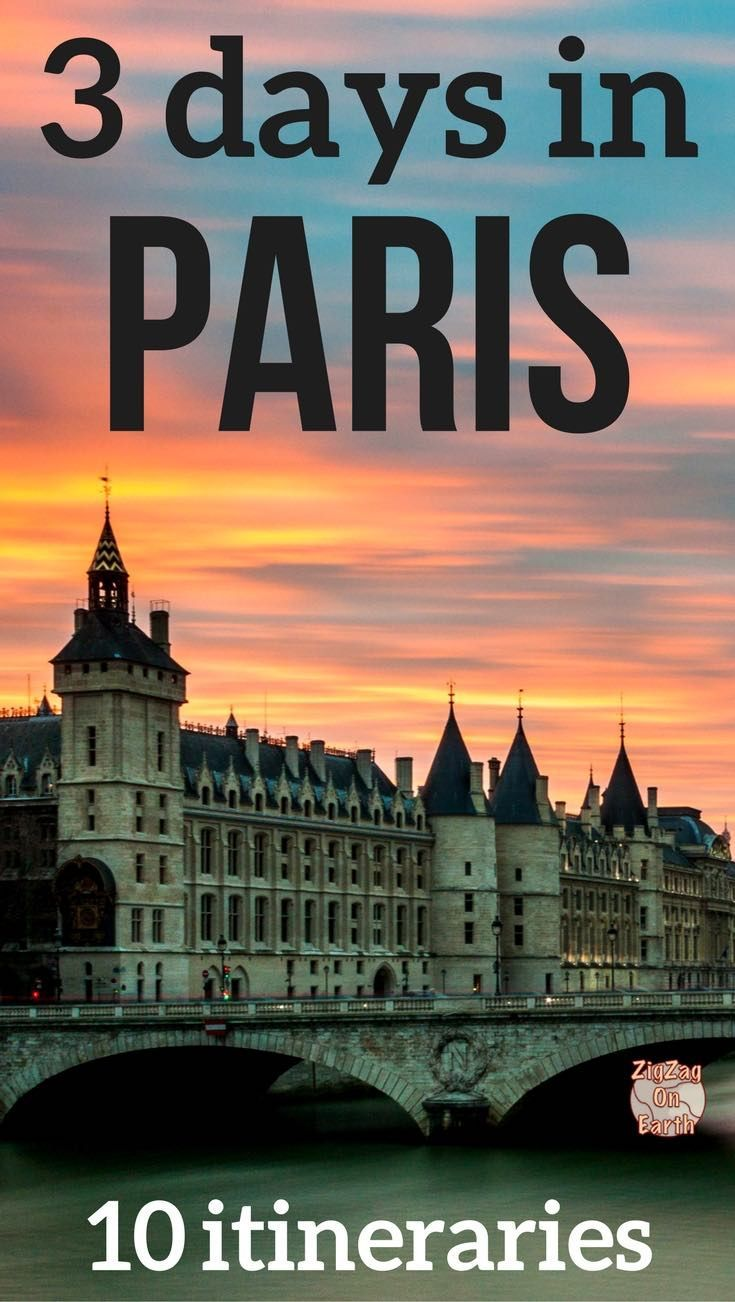 Paris Travel Itinerary Find 10 Suggestion On How To Spend 3 Days In Paris Make The Best Of Your Long Weekend In Paris France Depending On What You Like