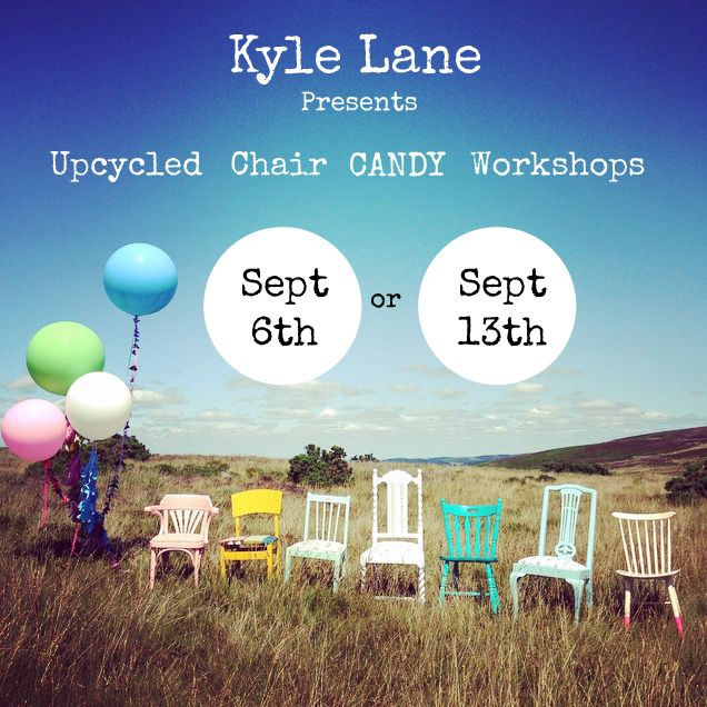Kyle Lanes Upcycled Chair Candy Workshop - Kyle Lane