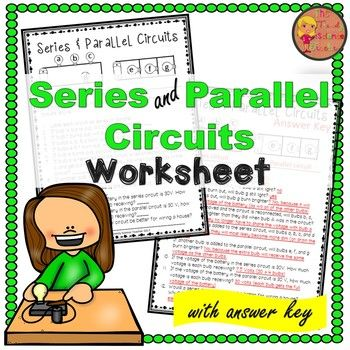 Use this SERIES AND PARALLEL CIRCUITS worksheet in your next Electricity Lesson. This worksheet is a great pre-assessment, in-class activity, homework assignment, exit ticket or part of a station lab. And... have included a complete answer