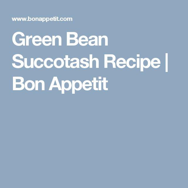 Green Bean Succotash Recipe | Bon Appetit