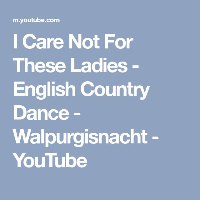 I Care Not For These Ladies - English Country Dance - Walpurgisnacht - YouTube