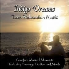 SensoryTools.net Australia - Indigo Dreams: Teen Relaxation Music