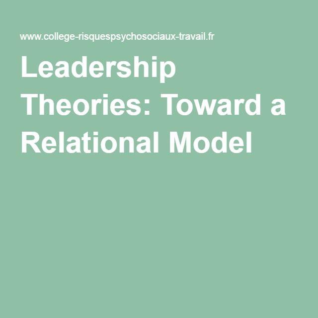 Leadership Theories: Toward a Relational Model