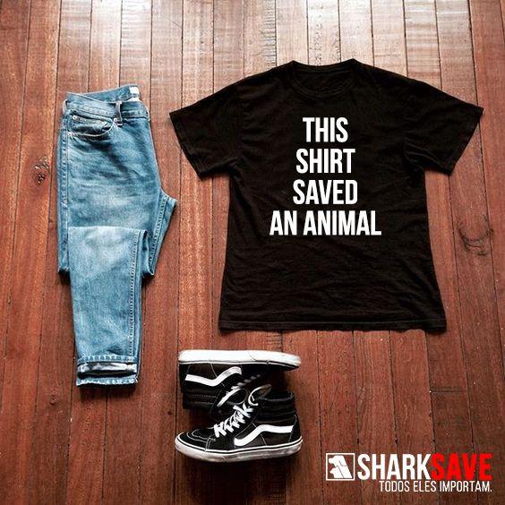 Camiseta This Shirt Saved An Animal. Disponível em vários modelos e cores no nosso site.  Produtos com o selo #SHARKSAVE ajudam cães, gatos e abrigos por todo o Brasil!
