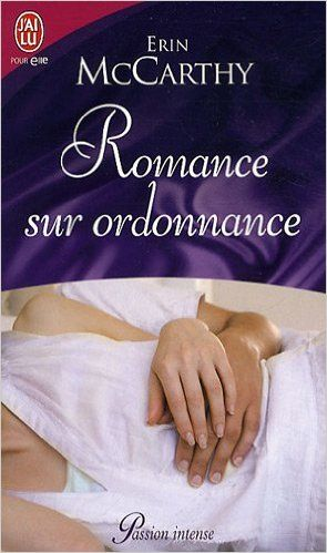 ROMANCE SUR ORDONNANCE: Amazon.ca: ERIN MC CARTHY: Books