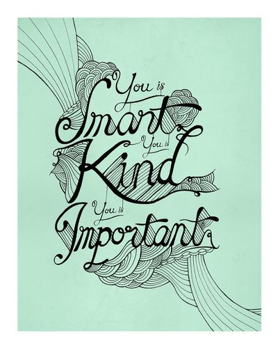 print - david standflield: Iphone Cases, David Stanfield, You Is Kind, Quotes, Art Prints, Movie, Phones Cases, Products, Smart