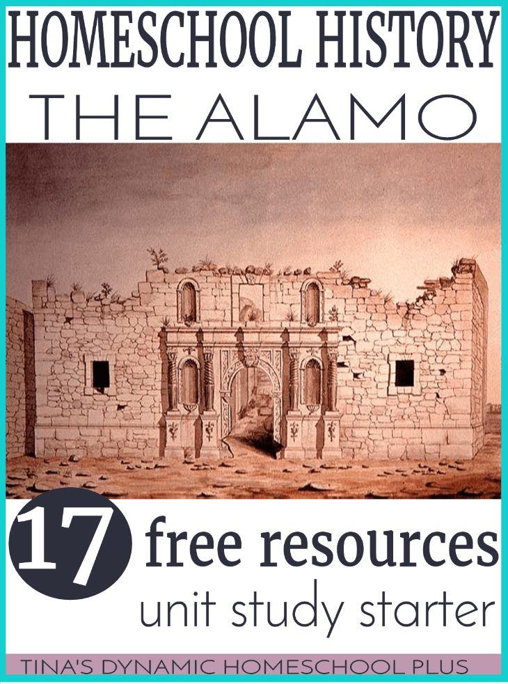 Homeschool History The Alamo - 17 Free Resources @ Tina's Dynamic Homeschool Plus