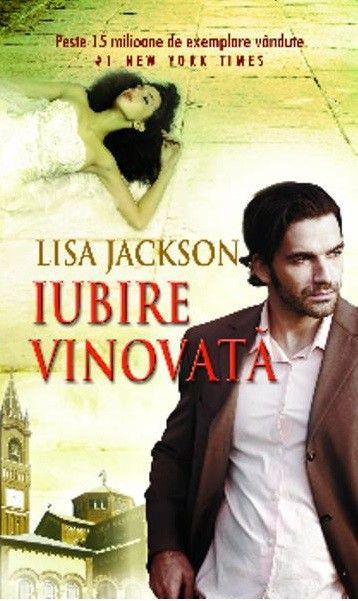 Lisa Jackson - Iubire vinovata -