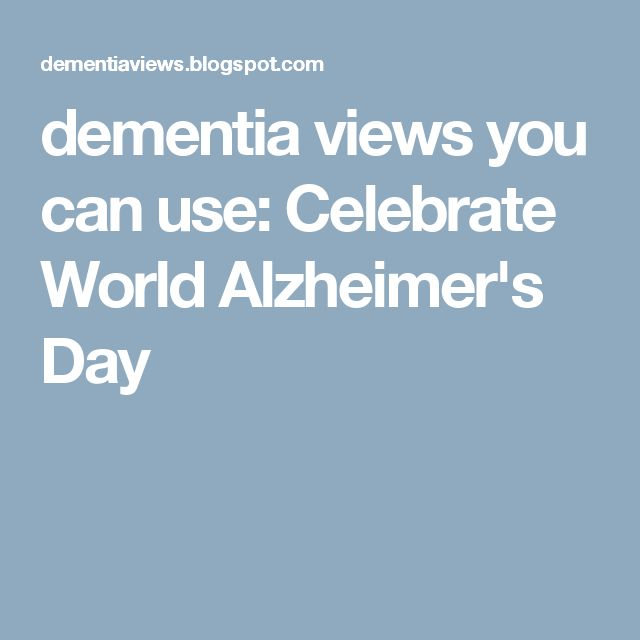 dementia views you can use: Celebrate World Alzheimer's Day