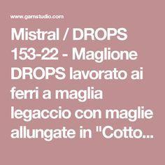 """Mistral / DROPS 153-22 - Maglione DROPS lavorato ai ferri a maglia legaccio con maglie allungate in """"Cotton Light"""". Taglie: S - XXXL. - Modello gratuito di DROPS Design"""