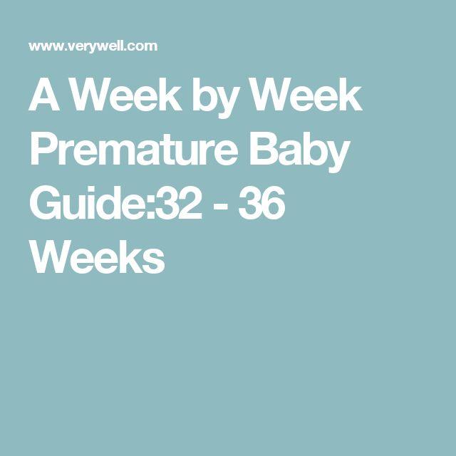 A Week by Week Premature Baby Guide:32 - 36 Weeks