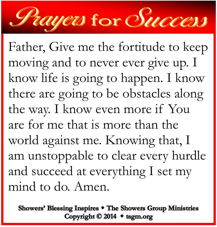 PRAYER FOR SUCCESS: Father, Give me the fortitude to keep moving and to never ever give up. I know life is going to happen. I know there are going to be obstacles along the way. I know even more if You are for me that is more than the world against me. Knowing that, I am unstoppable to clear every hurdle and succeed at everything I set my mind to do. Amen. #showersblessing