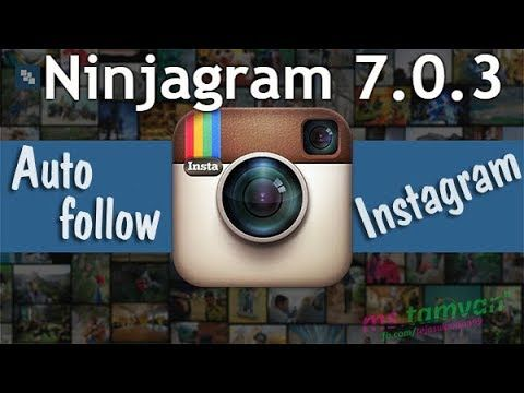 Ninjagram 7 0 3 Latest - Best instagram auto follower bot