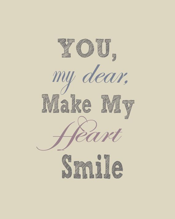 Not only do you make me smile all over my face, but, you make my heart smile just as much ☺❤