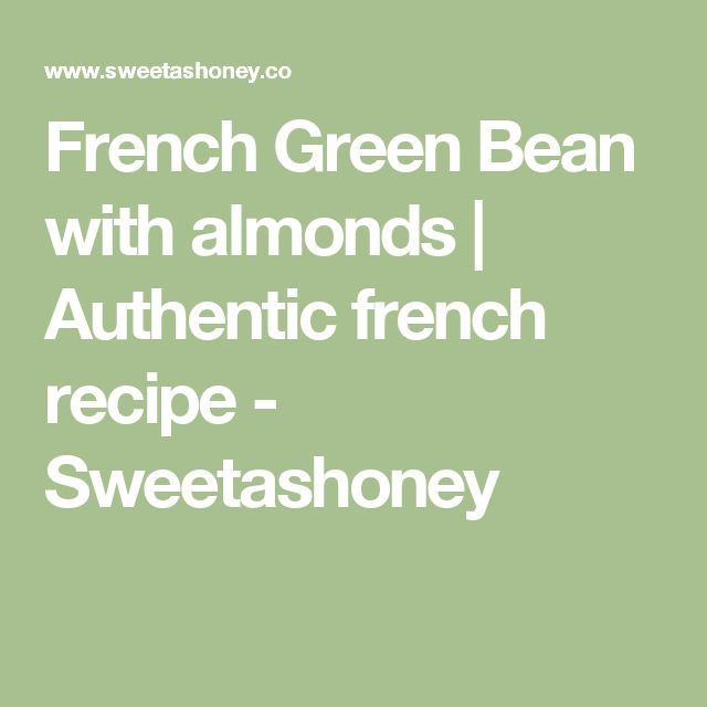 French Green Bean with almonds | Authentic french recipe - Sweetashoney