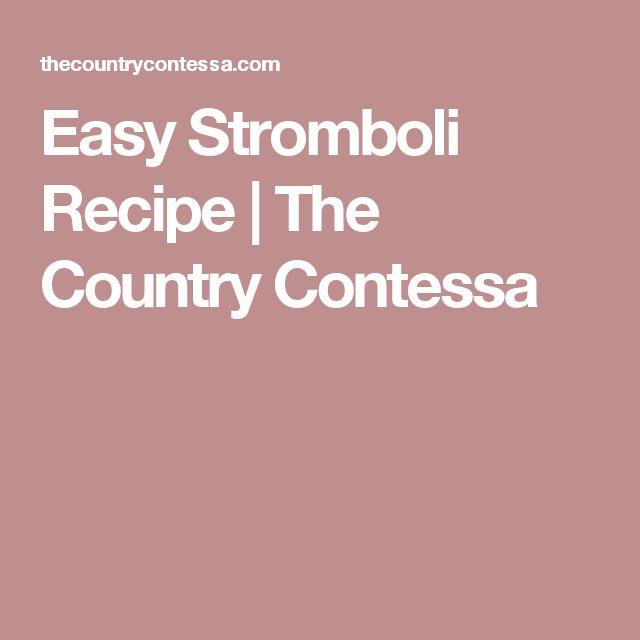 Easy Stromboli Recipe | The Country Contessa