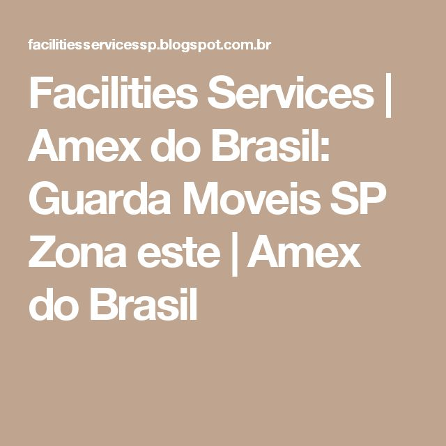 Facilities Services | Amex do Brasil: Guarda Moveis SP Zona este | Amex do Brasil