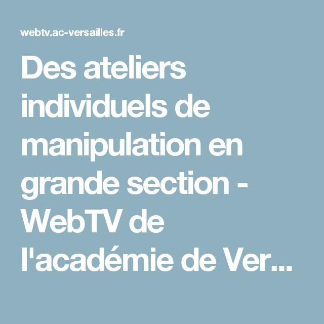 Des ateliers individuels de manipulation en grande section - WebTV de l'académie de Versailles