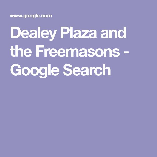 Dealey Plaza and the Freemasons - Google Search