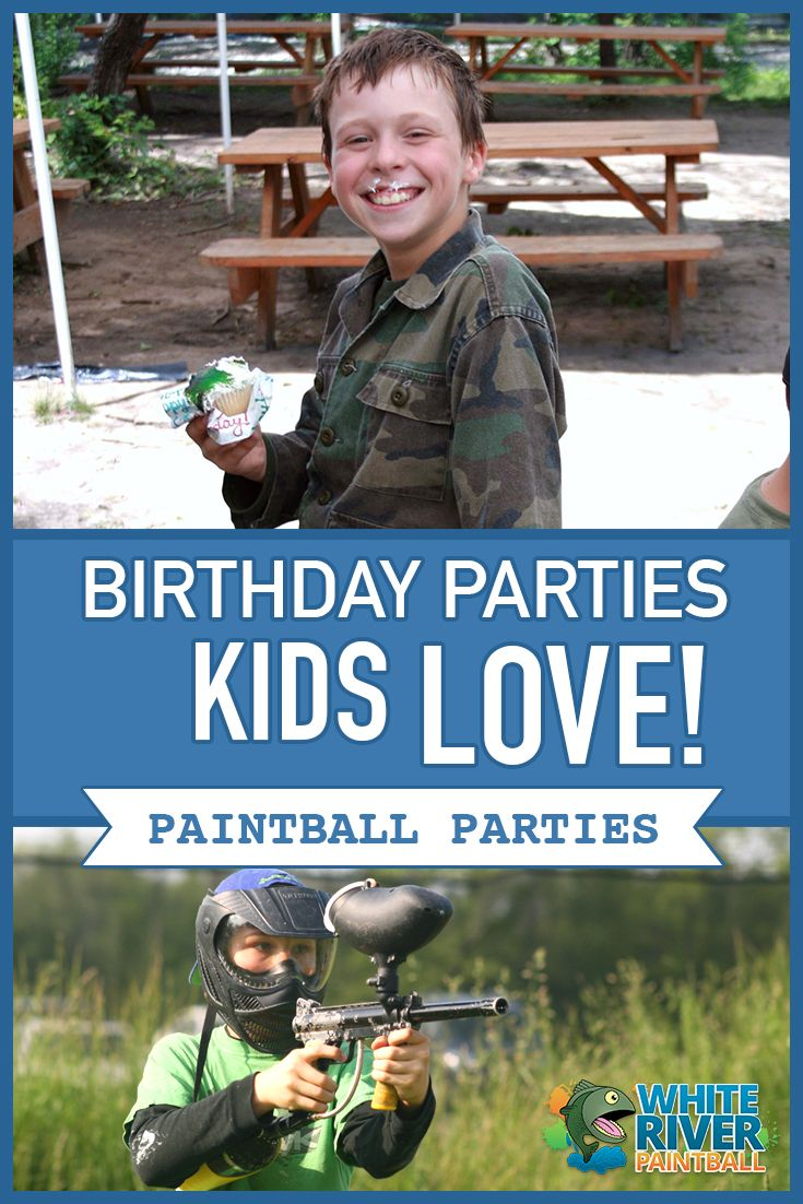 Birthday Parties Kids Love At White River Paintball! Pick Your Date And Let  Us Provide