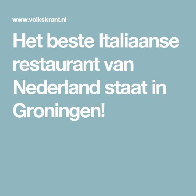 Het beste Italiaanse restaurant van Nederland staat in Groningen!
