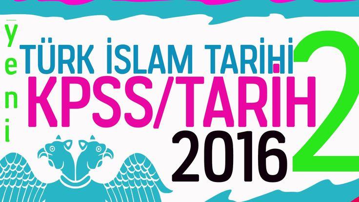 2016 KPSS TARİH- İLK TÜRK İSLAM DEVLETLERİ (yeni)