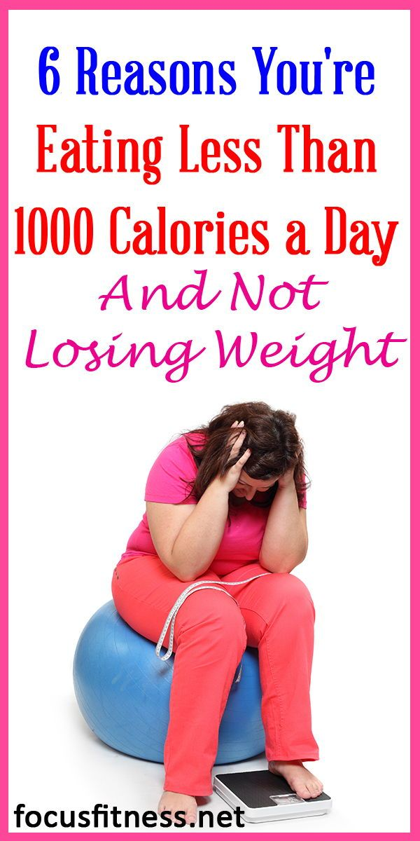 If you're eating less than 1000 calories a day and not losing weight,