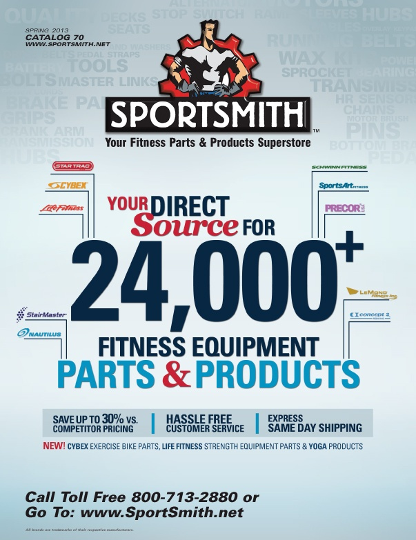 Sportsmith Your Direct Source for 24,000+ Fitness Equipment Parts and Products!!
