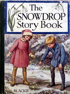 The Snowdrop story book published by Blackie c1930s