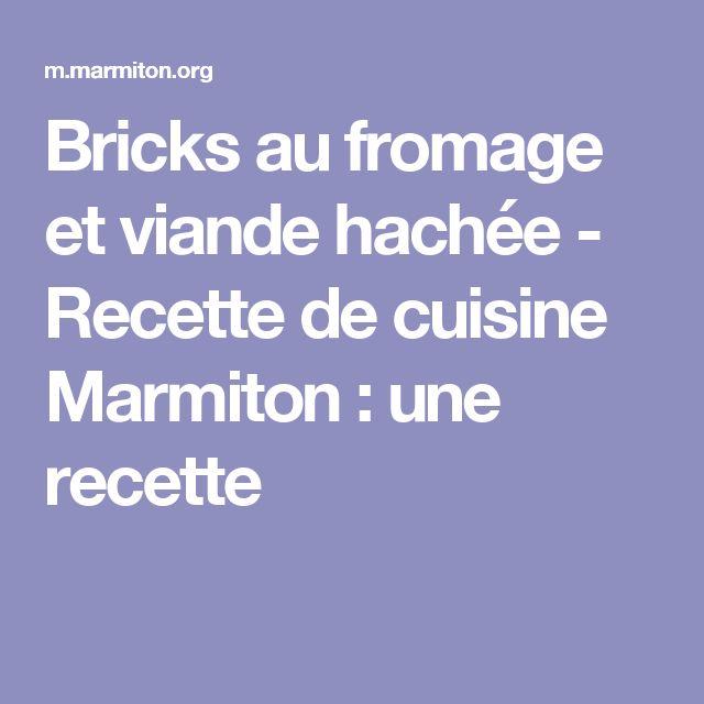 Bricks au fromage et viande hachée - Recette de cuisine Marmiton : une recette