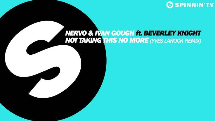 NERVO & Ivan Gough ft. Beverly Knight - Not Taking This No More (Yves Larock Remix)