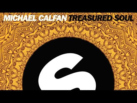 Michael Calfan - Treasured Soul (Original Mix)  #EDM #SpinninRecords