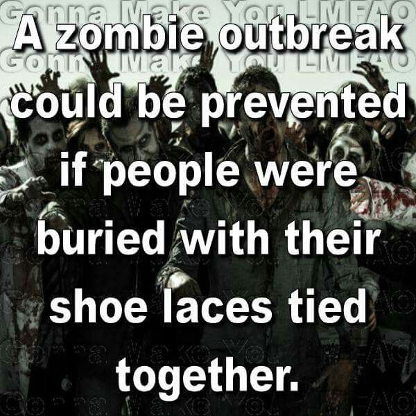 Im Not A Walking Dead Fan But This Is Too Funny Have You Ever Tried To Go Somewhere When Your Shoelaces Have Been Tied Together