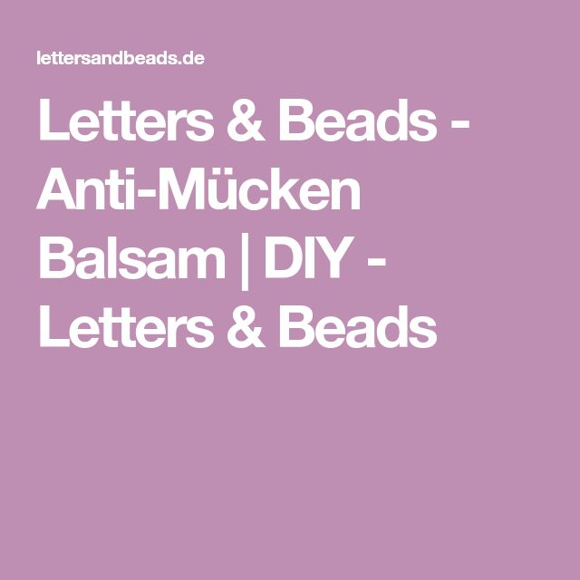 Letters & Beads - Anti-Mücken Balsam | DIY - Letters & Beads