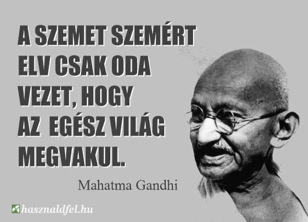 Gandhi idézete a megtorlásról. A kép forrása: Használd fel
